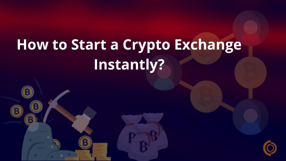 How to start a Crypto exchange in 2020?