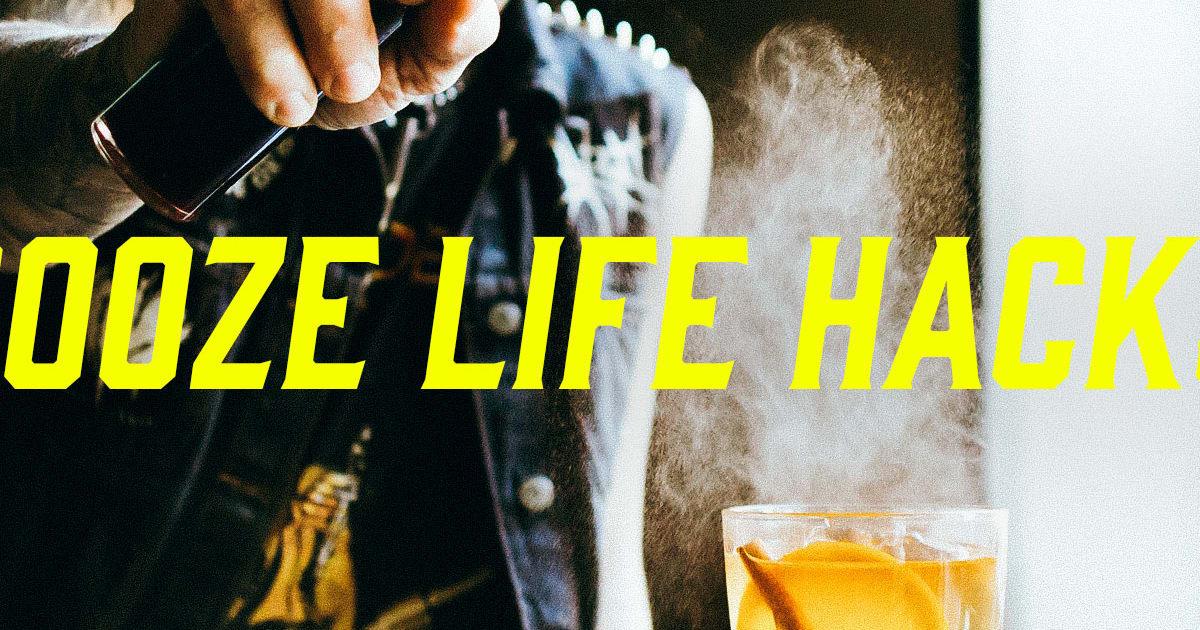 33 Booze Life Hacks Every Drinker Needs to Know