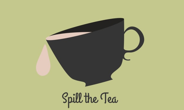 Time to Spill the Tea