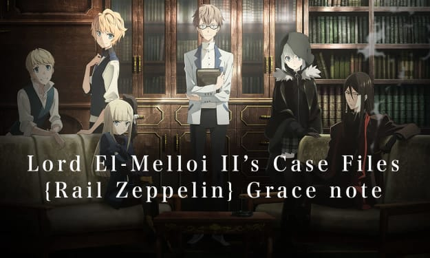 An Anime Review 'Lord El-Melloi II's Case Files: Rail Zeppelin Grace Note'