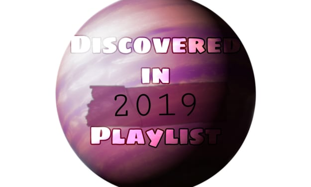Discovered in 2019 Playlist