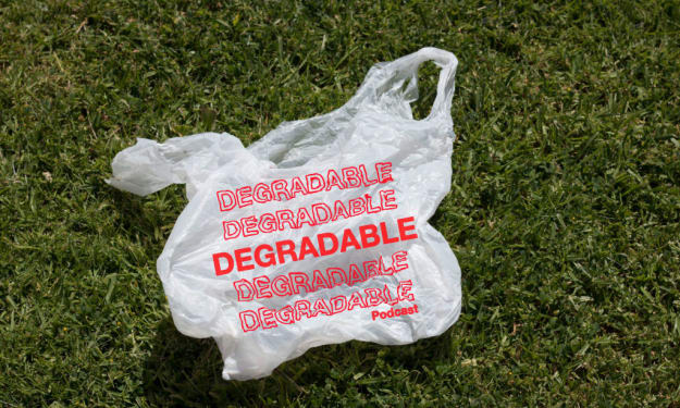 Degradable: What's Even the Point?