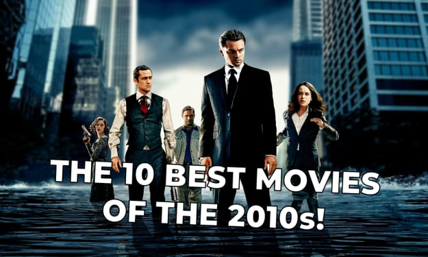 The 10 Best Movies of the 2010s!