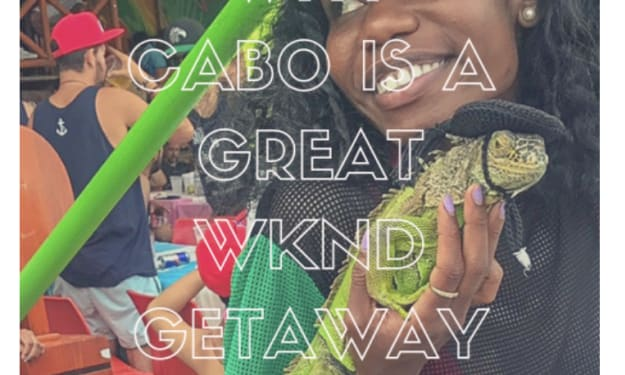 Why Cabo is a Great WKND Getaway