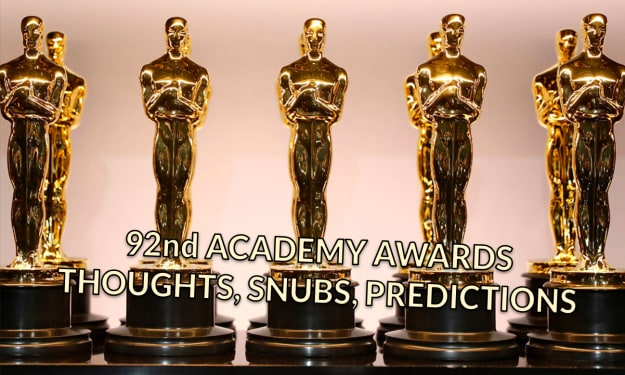 The 92nd Academy Awards—Thoughts, Snubs, and Predictions
