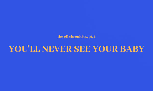 You'll Never See Your Baby (t.e.c, pt. 1 - Short Story)