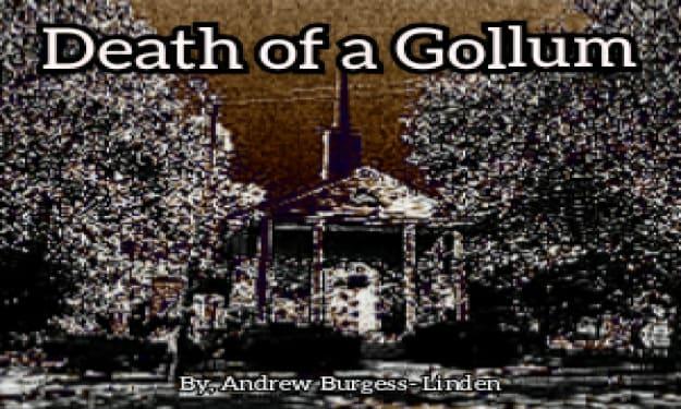 Death of a Gollum