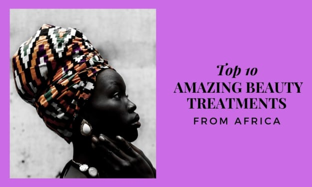 Top 10 Amazing Beauty Treatments From Africa