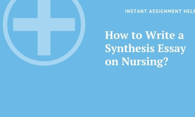 How to Write a Synthesis Essay on Nursing?