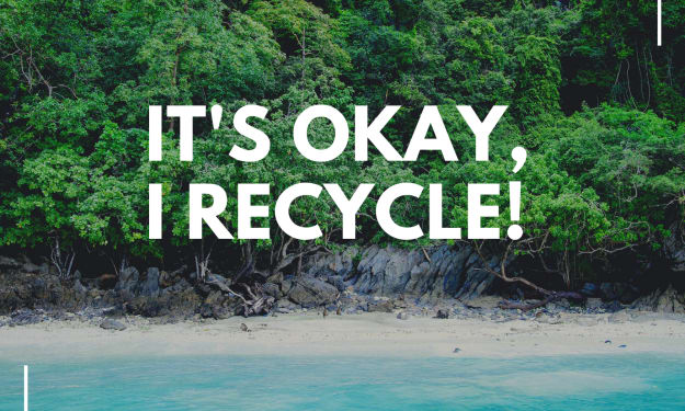 Unpopular Opinion: Recycling is Bullsh*t