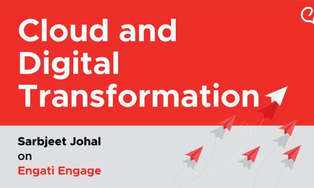 Cloud and Digital Transformation   Sarbjeet Johal   Engati Engage