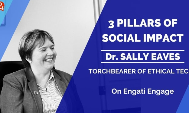 The 3 Pillars of Social Impact | Dr. Sally Eaves | Engati Engage