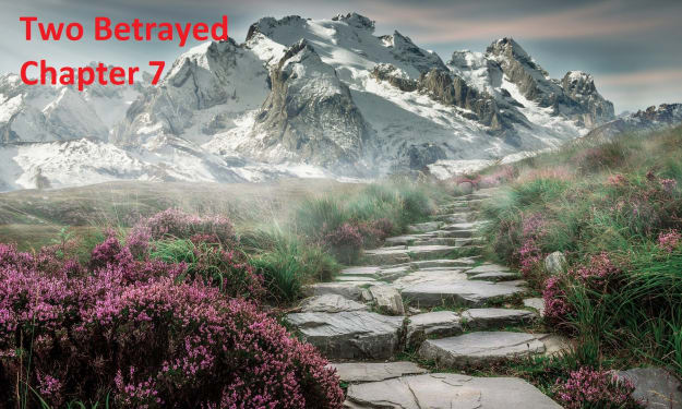 Two Betrayed Chapter 7