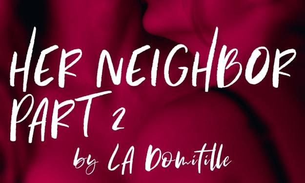 Her Neighbor Part 2