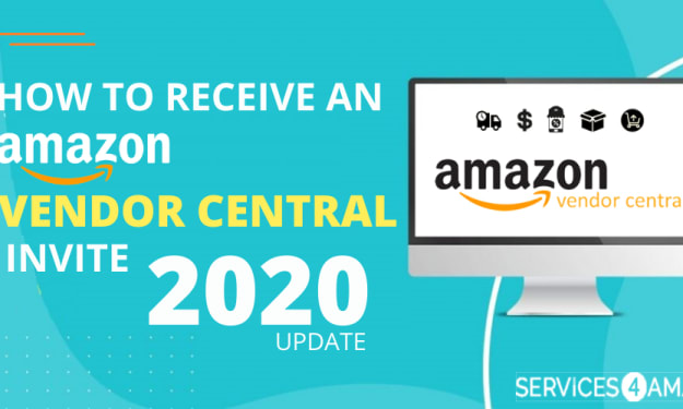 How to Receive An Amazon Vendor Central Invite from Amazon? 2020 Update!