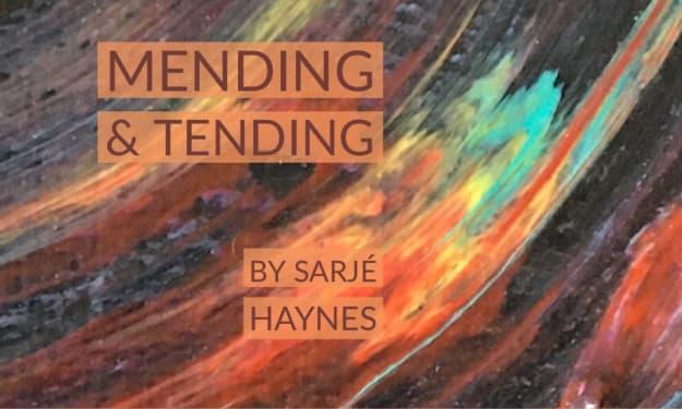 Mending & Tending