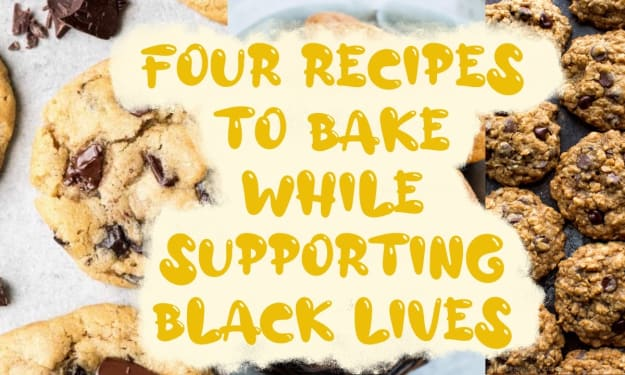 Four Recipes to Bake While Supporting Black Lives.