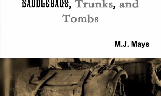 SADDLEBAGS, Trunks, and Tombs