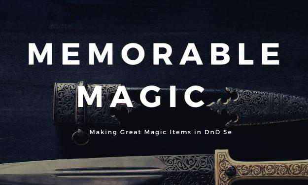 Memorable Magic in DnD 5e