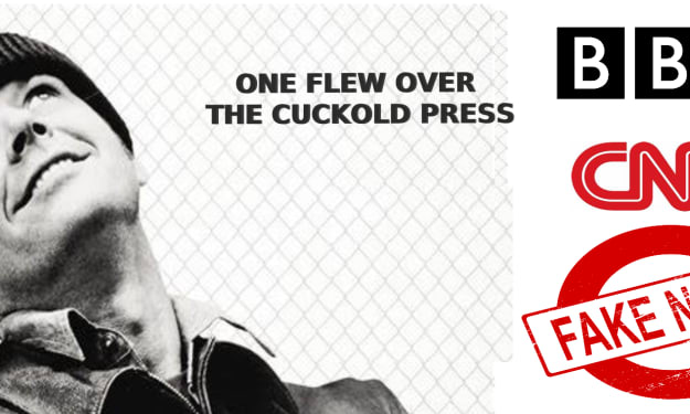 One Flew Over the Cuckold Press: A Lifetime of Fake News Backfires!