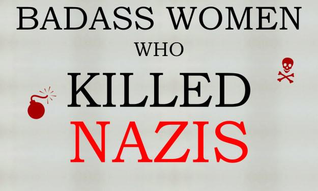 Badass Women Who Killed Nazis