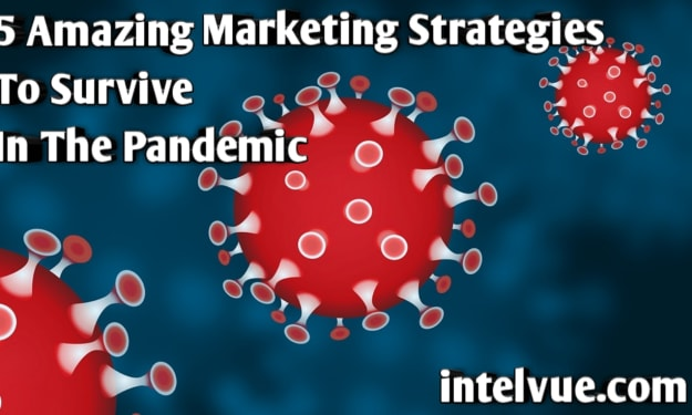 5 Amazing Marketing strategies to survive in the pandemic