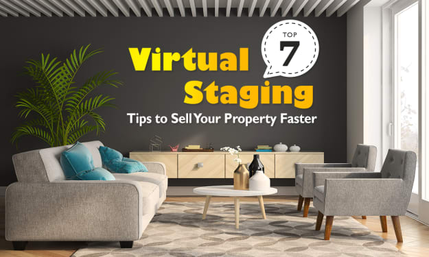 Top 7 Virtual Staging Tips to Sell Your Property Faster