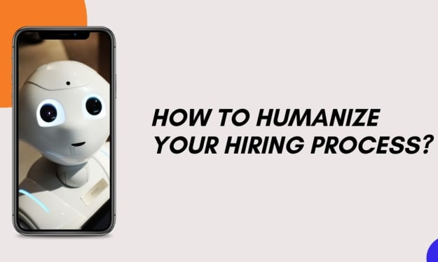 How to humanize your hiring process?
