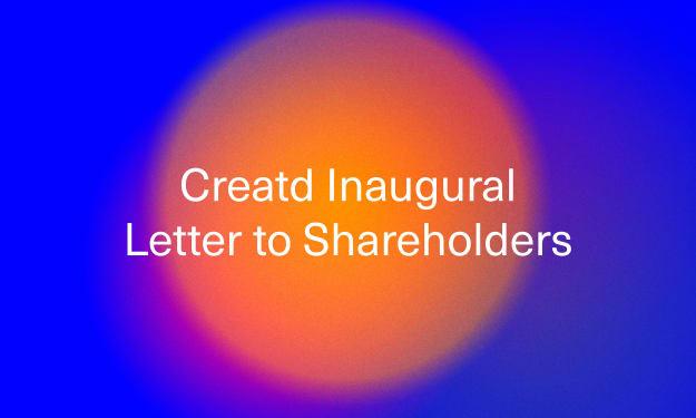 Creatd Inaugural Letter to Shareholders