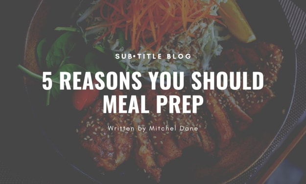 5 Reasons You Should Meal Prep