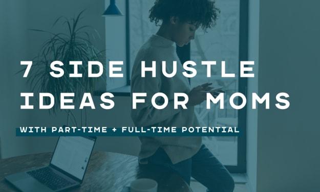 7 Realistic + Profitable Side Hustle Ideas for Moms