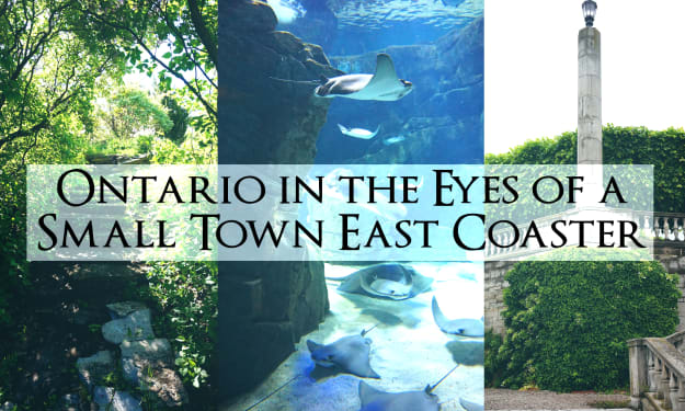 Ontario in the Eyes of a Small Town East Coaster