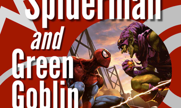 SPIDERMAN AND THE GREEN GOBLIN: A HISTORY