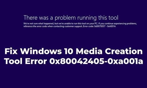 Quick fixes for Media Creation Tool Error 0x80042405-0xa001a