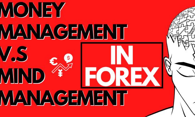 Money Management V.s Mind Management