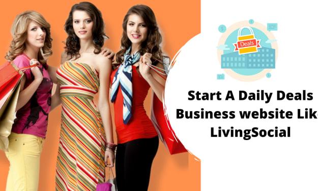 How To Start A Daily Deals Business website Like LivingSocial