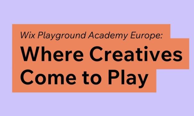 "Wix Announces European Launch of ""Playground Academy"" Program"