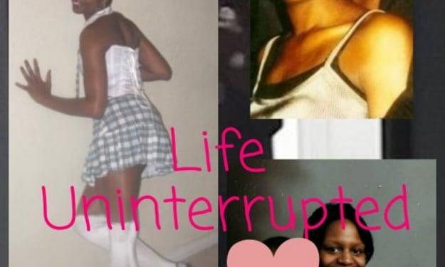 Life Uninterrupted