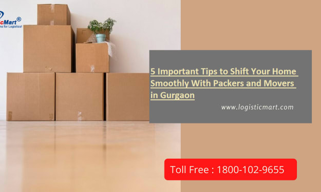 5 Important Tips to Shift Your Home Smoothly With Packers and Movers in Gurgaon