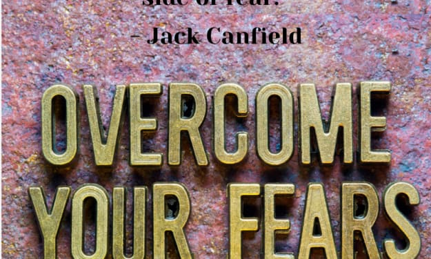 10 Quotes About Overcoming Our Fears In Order To Achieve Success