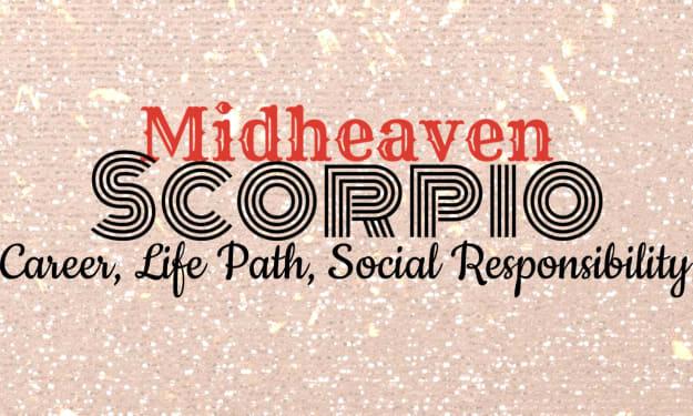 SCORPIO MIDHEAVEN