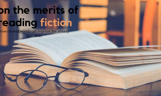On the merits of reading fiction