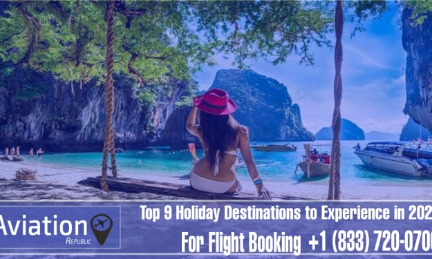 Top 9 Holiday Destinations to Experience in 2021