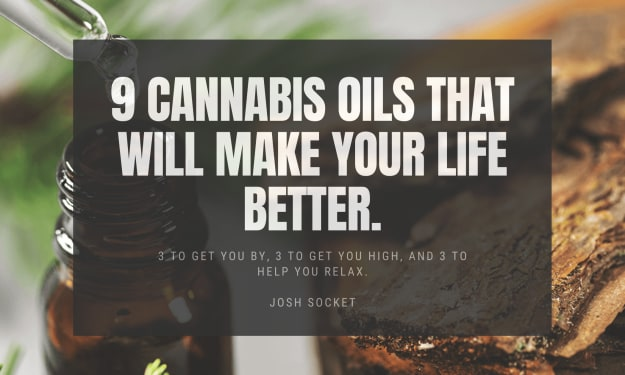 9 Cannabis oils that will make your life better.