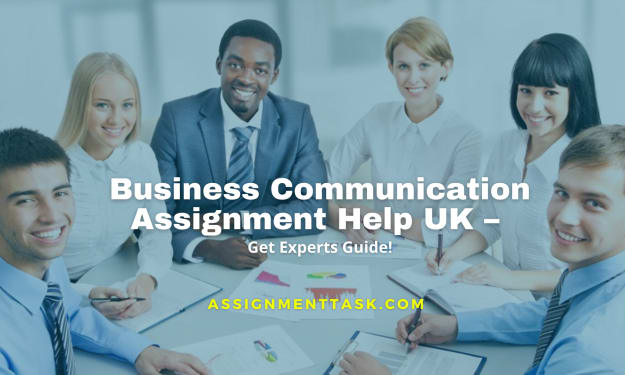Business Communication Assignment Help UK – Get Experts Guide!