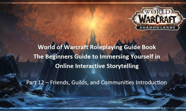 Warcraft Roleplaying Guide: Friends, Guilds, and Community Introduction.