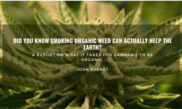 Did you know smoking organic weed can actually help the earth?