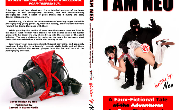 I AM NEO: A Faux-Fictional Tale of the Adventures of a Porn Photographer