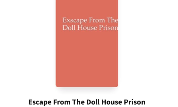 Escape From the Doll House Prison