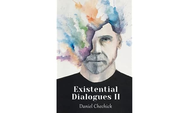 """Book Review: """"Existential Dialogues II"""" by Daniel Chechick"""